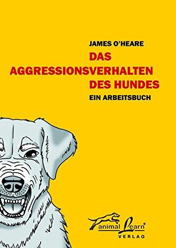 Das Agressionsverhalten des Hundes: Ein Arbeitsbuch