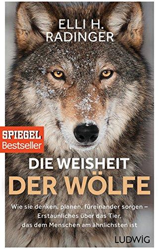 Die Weisheit der Wölfe (Elli H. Radinger)