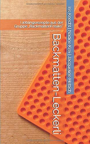 "Backmatten-Leckerli: Lieblingsrezepte aus der Gruppe ""BackmattenFreaks"" (BackmattenFreaks - Rezepte für Hundekekse, Band 1)"